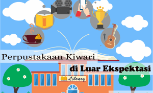 Perpustakaan Kiwari di Luar Ekspektasi