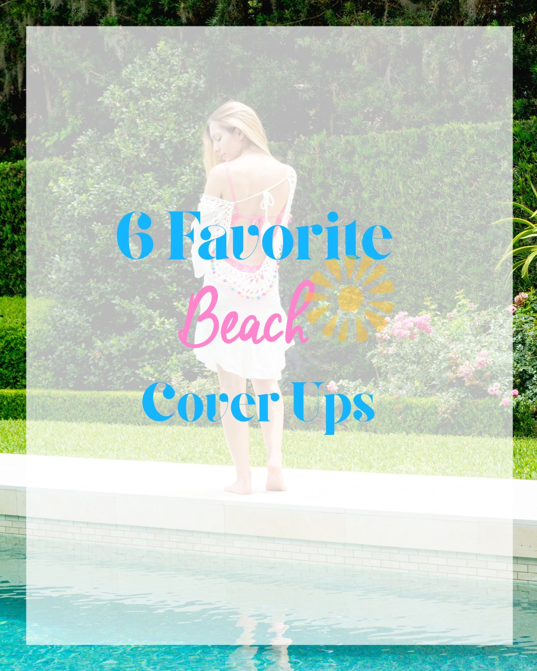 FAVORITE BEACH COVER UPS