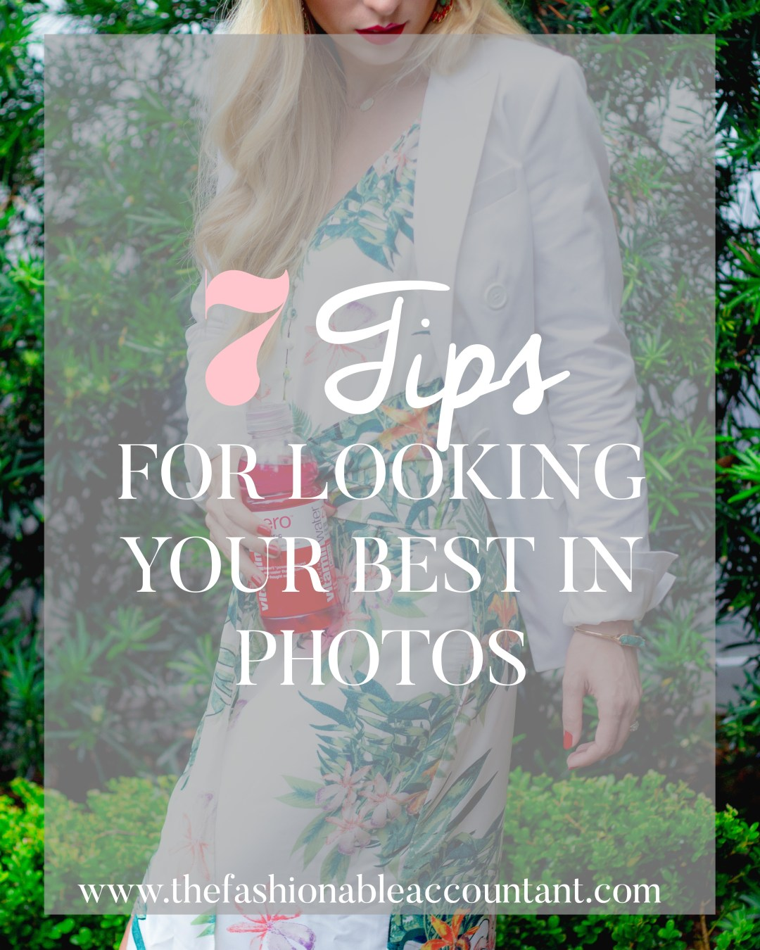 7 TIPS FOR LOOKING YOUR BEST IN PHOTOS