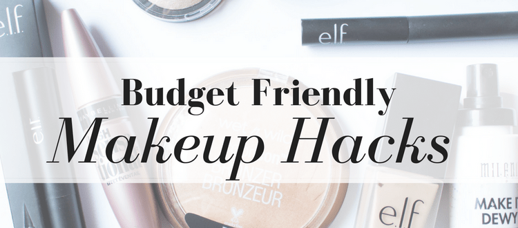 Budget Friendly Makeup Hacks