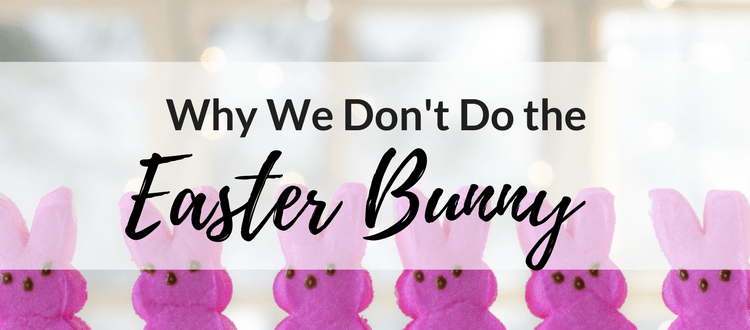 "Why We Don't Do the ""Easter Bunny"""