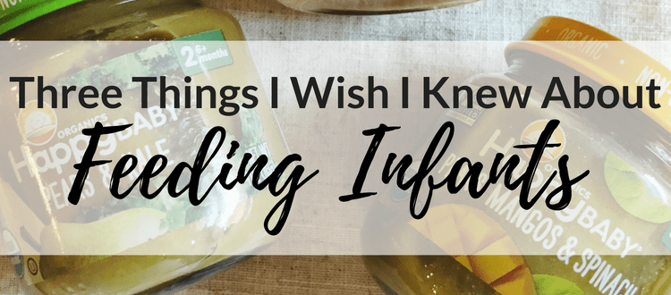 Three Things I Wish I Knew About Feeding Infants