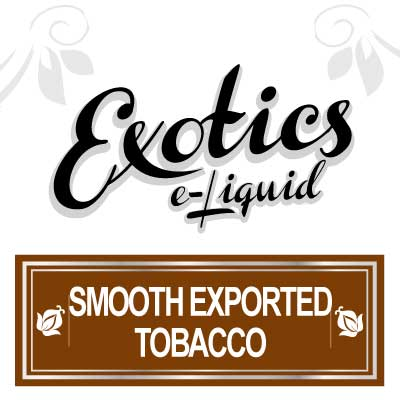 Smooth Exported Tobacco e-Liquid, Exotics, eJuice Flavours, eCig, Vaping, Vape
