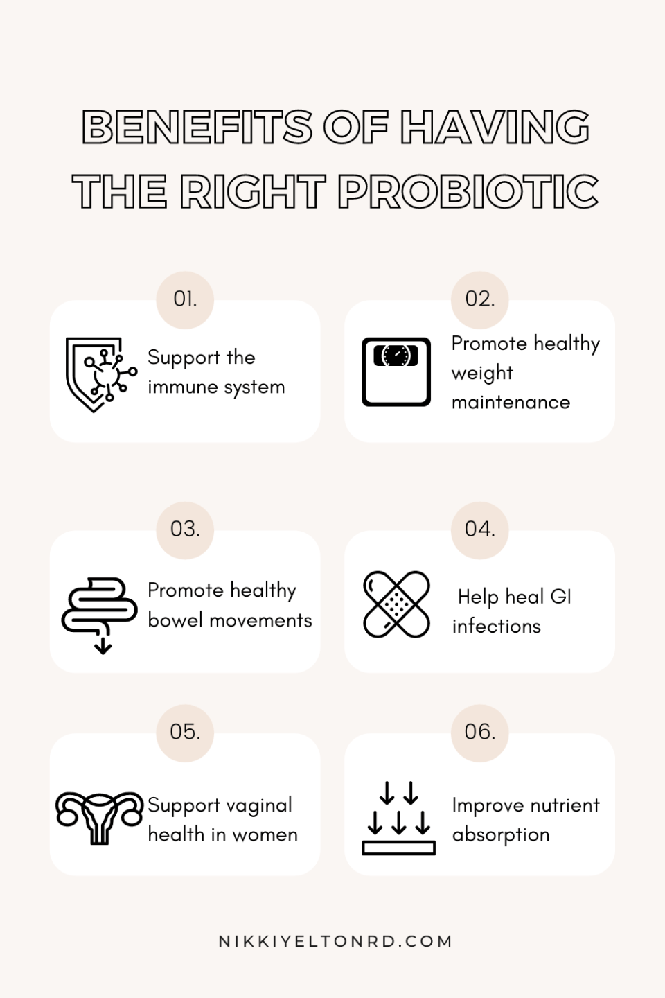 Probiotics support the immune system, healthy bowel movements, weight maintenance, and more