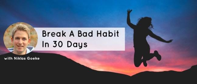 Break A Bad Habit In 30 Days