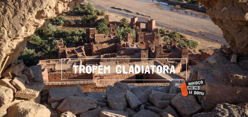 Warzazat, czyli tropem Gladiatora