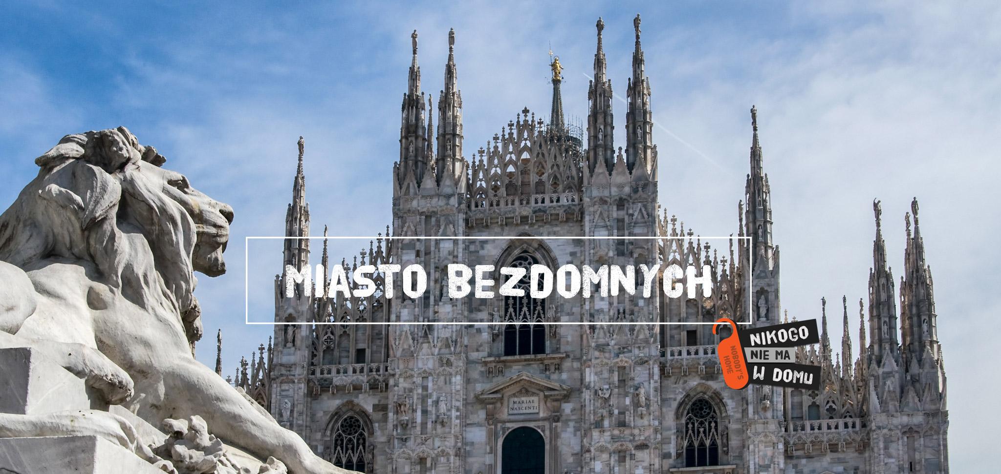 Mediolan – miasto domów (mody) i bezdomnych