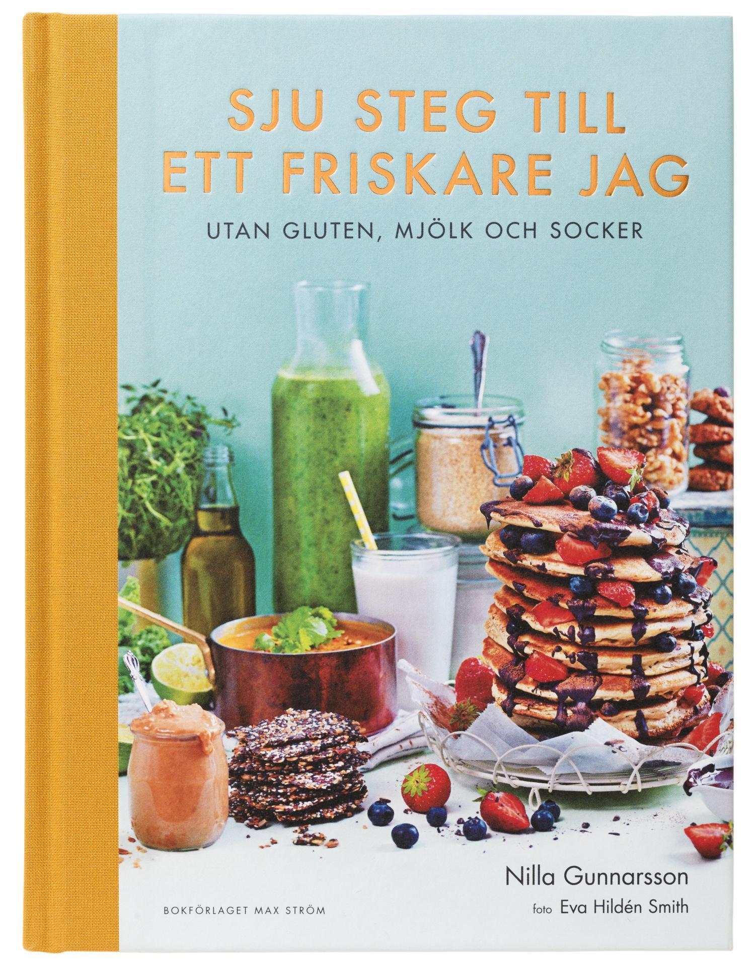 SJU STEG TILL ETT FRISKARE JAG av Nilla Gunnarsson