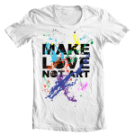 Make love not art t-shirt