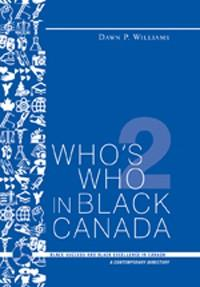 Who's Who in Black Canada 2nd Edition