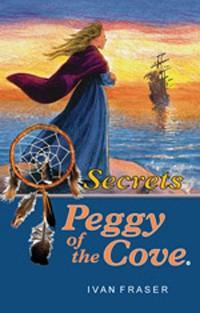 Peggy of the Cove:  Secrets