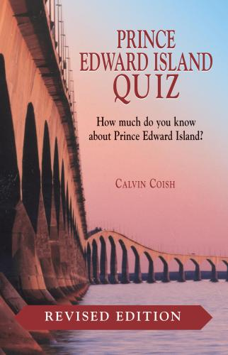 Prince Edward Island Quiz Revised Edition
