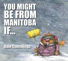 You Might Be From Manitoba If…