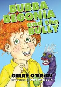 Bubba Begonia and the Bully