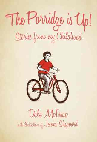 The Porridge is Up ! Stories from My Childhood