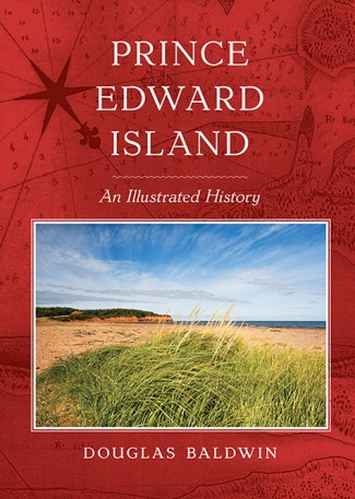 Prince Edward Island: An Illustrated History
