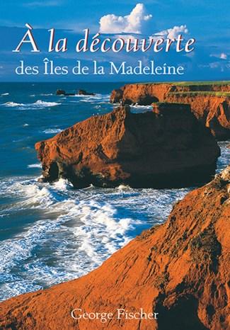 À la découverte des Îles de la Madeleine