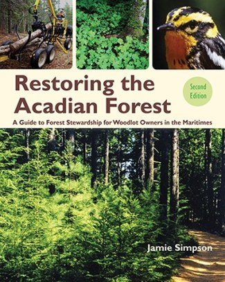 Restoring the Acadian Forest 2nd edition