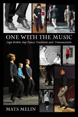 One with the Music: Cape Breton Step Dance Tradition and Transmission