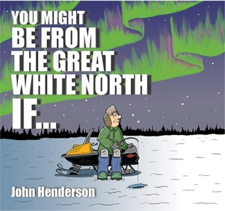 You Might Be From The Great White North If …