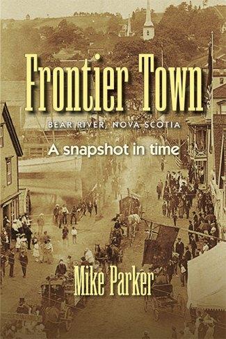Frontier Town: Bear River, Nova Scotia