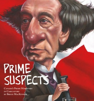 Prime Suspects: Canada's Prime Ministers in Caricature