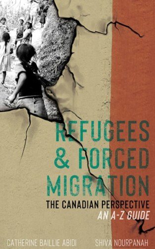 Refugees & Forced Migration: The Canadian Perspective