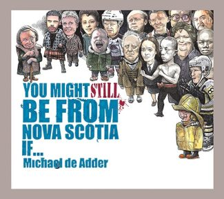 You Might Still Be From Nova Scotia If…