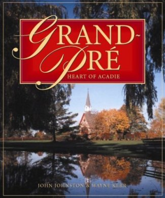 Grand-Pré: Heart of Acadia