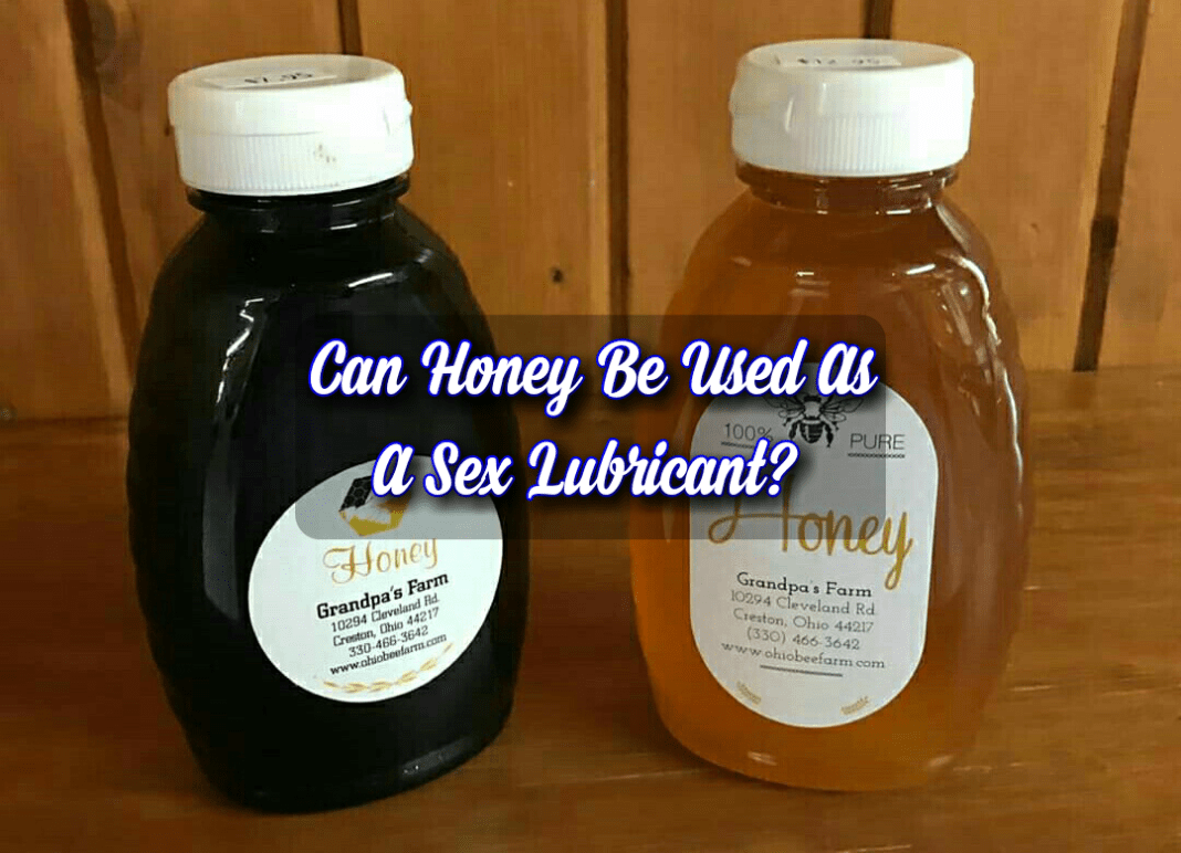 Can honey be used as a lubricant?