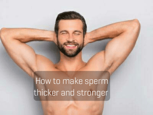 How to make sperm thicker and stronger for pregnancy