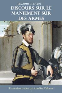 """""""Discours sur le maniement sûr des Armes"""" de Giacomo di Grassi"""