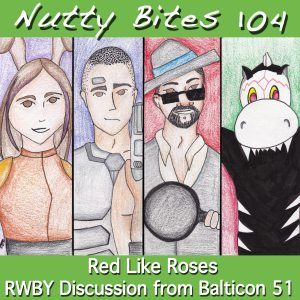 RWBY is near and dear to our hearts, so Nuchtchas, Tek, Jen, & Jason joined the forces of Nutty Bites and Talk Nerdy 2 Me to discuss it at Balticon. Proving once again that these two podcasts share the same interests. This is the recording of that discussion. We talk about the series as a whole, the difference post Monty, and what we really thought about Vol 4. Promo: Photographer Aurora Lee on Patreon Credits: RecordedatNIMLAS Studios Post Editing: Nuchtchas Hosts:Nuchtchas,Tek,Jen, & Jason QA: Aaron Jackson Nutty Bites is licensed under aCreative Commons Attribution-NonCommercial-NoDerivs 3.0 Unported License. Contact/Feedback (347) NUTTY42 or(347) 688-8942 www.facebook.com/groups/nuttybites/