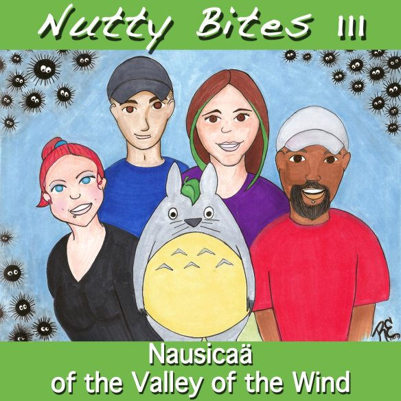 Nutty Bites 111: Intro to Ghibli – Nausicaä of the Valley of the Wind