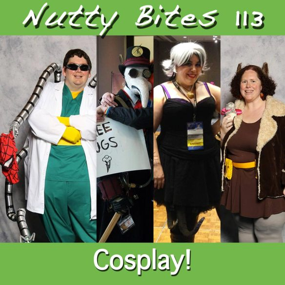 Nutty Bites 113: Cosplay!