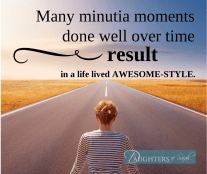 Many minutia moments done well over time(1)