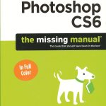 Photoshop CS6, The Missing Manual