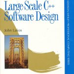 Large Scale C++ Software Design