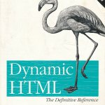 Dynamic HTML, The Definitive Guide