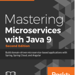 Mastering Microservices with Java 9, 2nd Edition