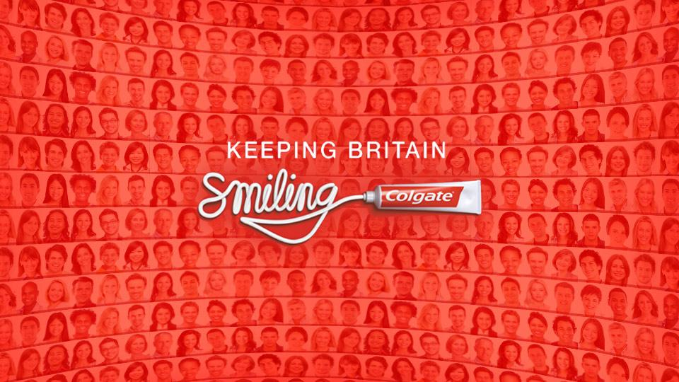"Colgate ""Keeping Britain Smiling"""