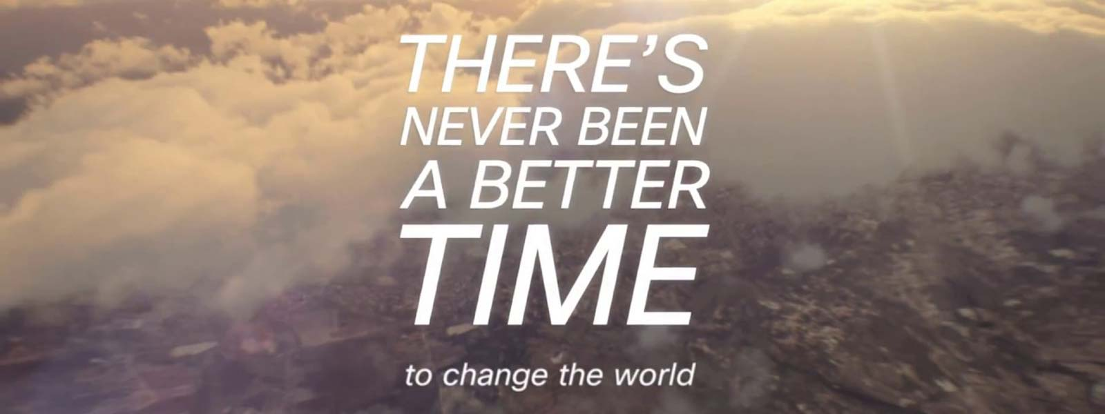 There's-never-been-a-better-time-to-change-the-world