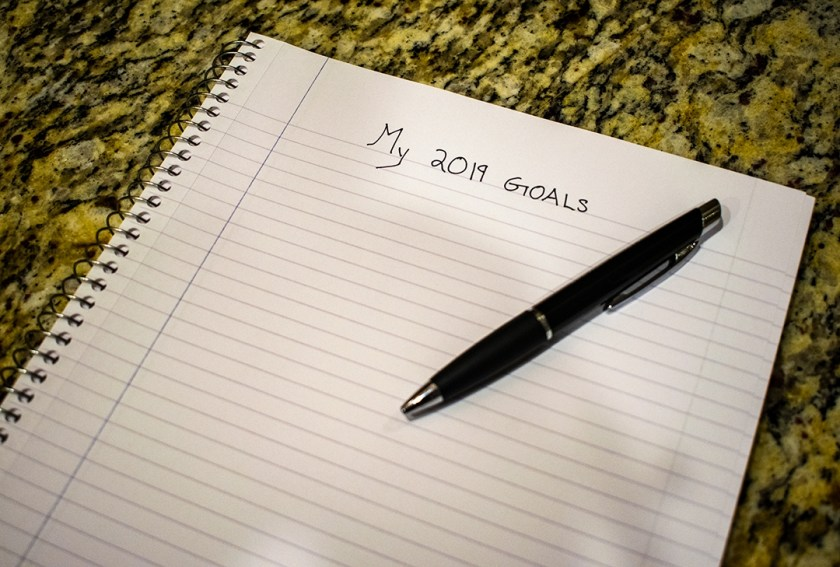 7 ways to set and achieve your goals. Write down your goals. My 2019 goals.