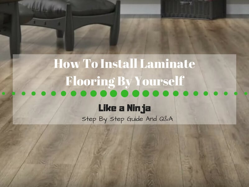 How To Install Laminate Flooring By Yourself Ninja Installation - What do i put under laminate flooring