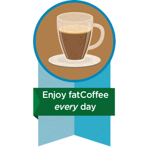 Enjoy fatCoffee Every Day