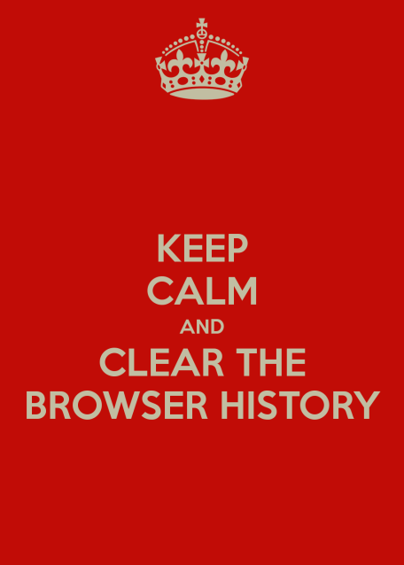 keep-calm-and-clear-the-browser-history-2