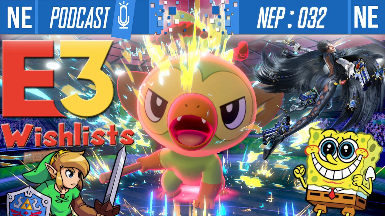 Nintendo Everything Podcast] – episode #32 – E3 Wishlists