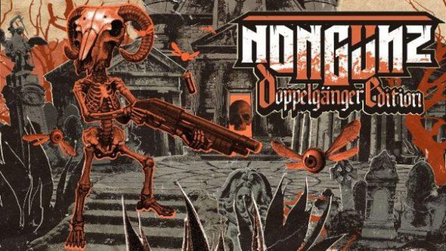 Nongunz: Edición Doppelganger