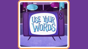 Use Your Words (Switch) Game Hub