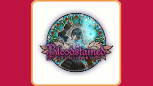 Bloodstained (Switch) Game Hub
